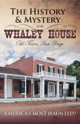 The History & Mystery of the Whaley House