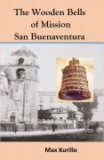 The Wooden Bells of Mission San Buenaventura